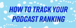 how to track your podcast rank