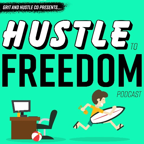 side hustle to freedom podcast