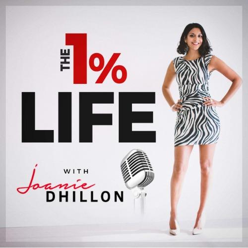 Joanie Dhillion the 1% life podcast